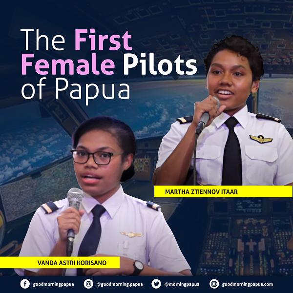 Vanda Astri Korisano and Martha Ztienov Itaar: The First Female Pilots of Papua