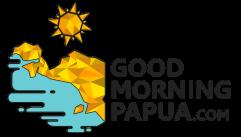 Good Morning Papua